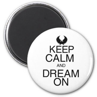 Keep Calm and Dream On Magnet