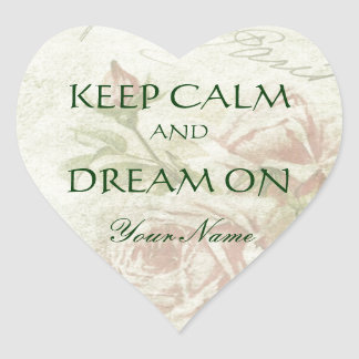 Keep Calm and Dream On Pink Roses Heart Sticker