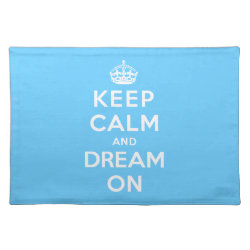Placemat 20' x 14' with Keep Calm and Dream On design