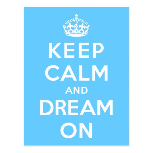 Keep Calm and Dream On Post Cards