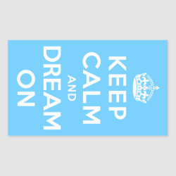 Rectangle Sticker with Keep Calm and Dream On design