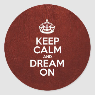 Keep Calm and Dream On - Red Leather Classic Round Sticker