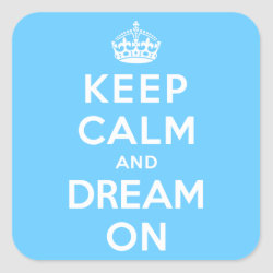 Square Sticker with Keep Calm and Dream On design