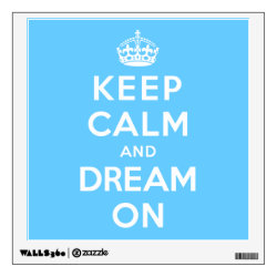 Walls 360 Custom Wall Decal with Keep Calm and Dream On design