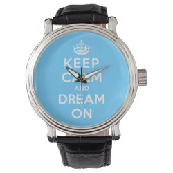 Men's Vintage Black Leather Strap Watch with Keep Calm and Dream On design