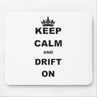 KEEP CALM AND DRIFT ON MOUSE PAD