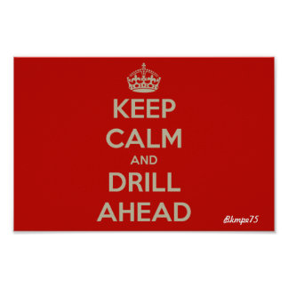 Keep calm and Drill Ahead Poster