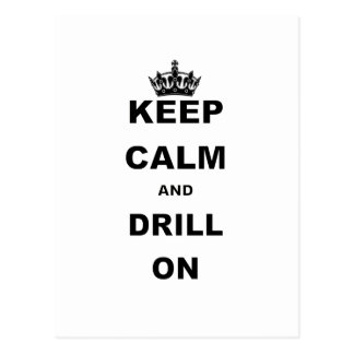 KEEP CALM AND DRILL ON POSTCARD