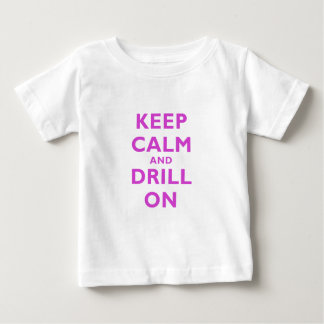 Keep Calm and Drill On Tshirt
