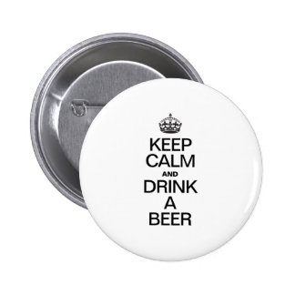 KEEP CALM AND DRINK A BEER PINS