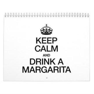 KEEP CALM AND DRINK A MARGARITA CALENDAR