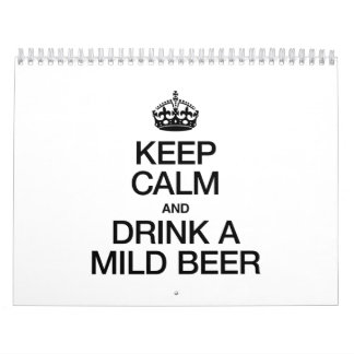 KEEP CALM AND DRINK A MILD BEER CALENDAR