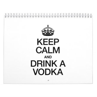 KEEP CALM AND DRINK A VODKA CALENDAR