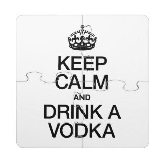 KEEP CALM AND DRINK A VODKA PUZZLE COASTER