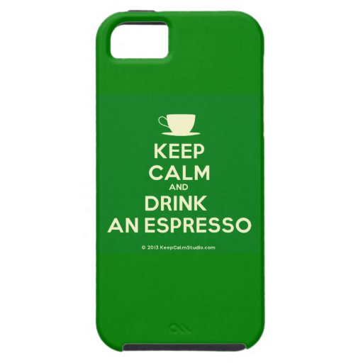 Keep Calm and Drink an Espresso iPhone case iPhone 5 Cases