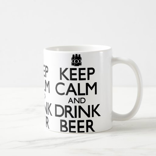 Keep Calm and Drink Beer (Carry On) Classic White Coffee Mug