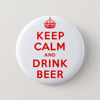 Keep Calm and Drink Beer Pinback Button
