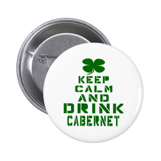 Keep Calm And Drink Cabernet. 2 Inch Round Button