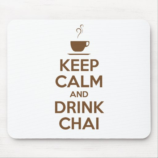 KEEP CALM AND DRINK CHAI MOUSEPADS