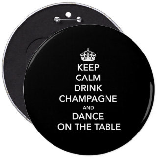Keep Calm and Drink Champagne and Dance on the Tab Pinback Button