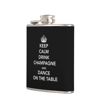 Keep Calm and Drink Champagne and Dance on the Tab Flask
