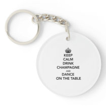 Keep Calm and Drink Champagne and Dance on the Tab Keychain