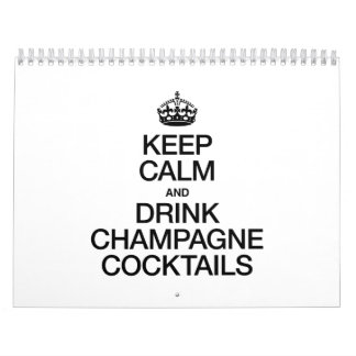 KEEP CALM AND DRINK CHAMPAGNE COCKTAILS CALENDAR