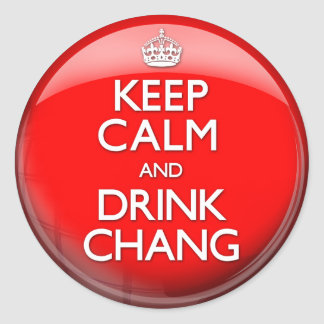 Keep Calm and Drink Chang (Carry On) Classic Round Sticker