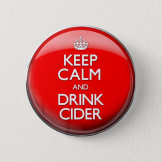 Keep Calm and Drink Cider (Carry On) Pinback Button