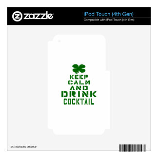 Keep Calm And Drink Cocktail. Skins For iPod Touch 4G