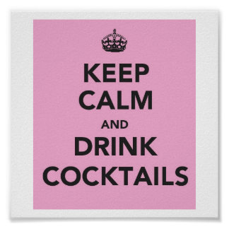 Keep Calm and Drink Cocktails Poster