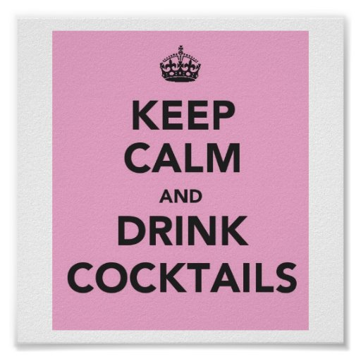 Keep Calm and Drink Cocktails Print