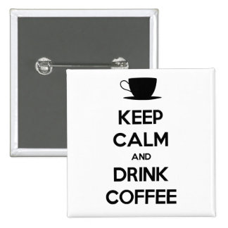 Keep Calm and Drink Coffee 2 Inch Square Button