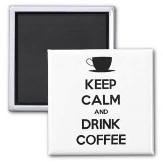 Keep Calm and Drink Coffee 2 Inch Square Magnet