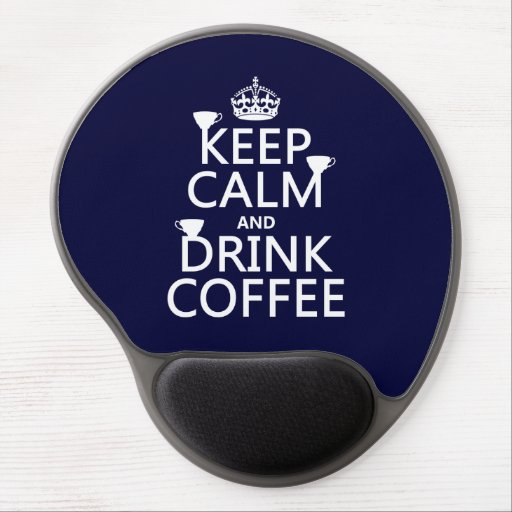 Keep Calm and Drink Coffee - all colors Gel Mousepads
