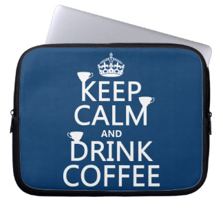 Keep Calm and Drink Coffee - all colors Laptop Sleeves
