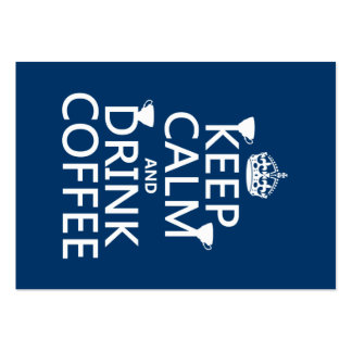 Keep Calm and Drink Coffee - all colors Large Business Card