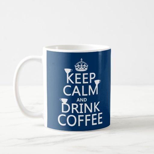 Keep Calm and Drink Coffee - all colors Classic White Coffee Mug
