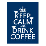 Keep Calm and Drink Coffee - all colors Post Card
