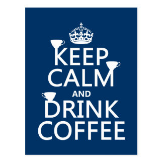 Keep Calm and Drink Coffee - all colors Postcard