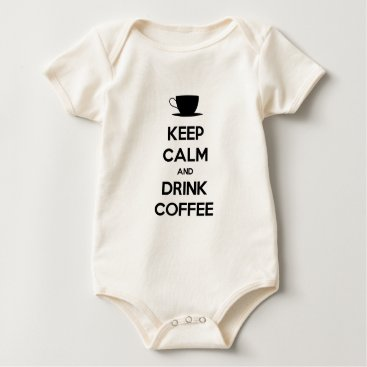Coffee Themed Keep Calm and Drink Coffee Baby Bodysuit
