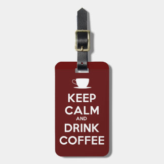 Keep Calm and Drink Coffee Bag Tag