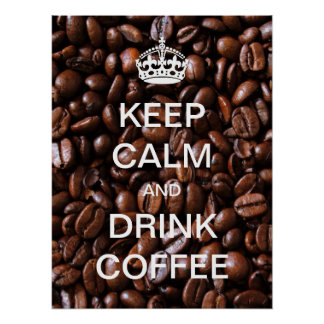 Keep Calm and Drink Coffee Bean Poster