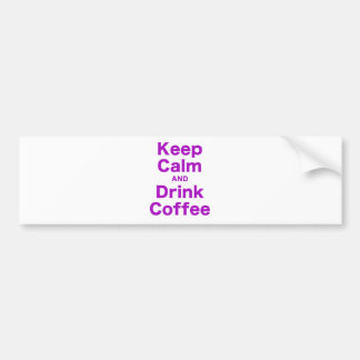 Keep Calm and Drink Coffee Bumper Sticker