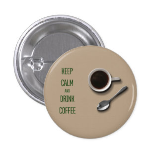Keep Calm and Drink Coffee Button