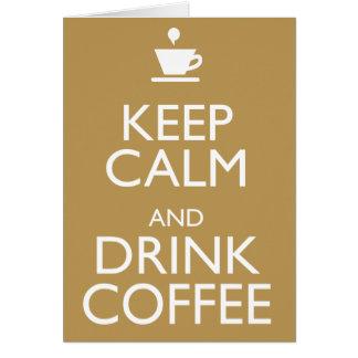 KEEP CALM AND DRINK COFFEE CARD