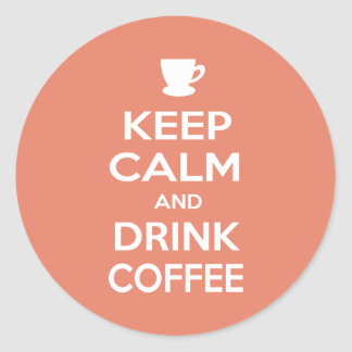 Keep Calm and Drink Coffee Classic Round Sticker