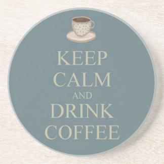 Keep calm and drink coffee coaster