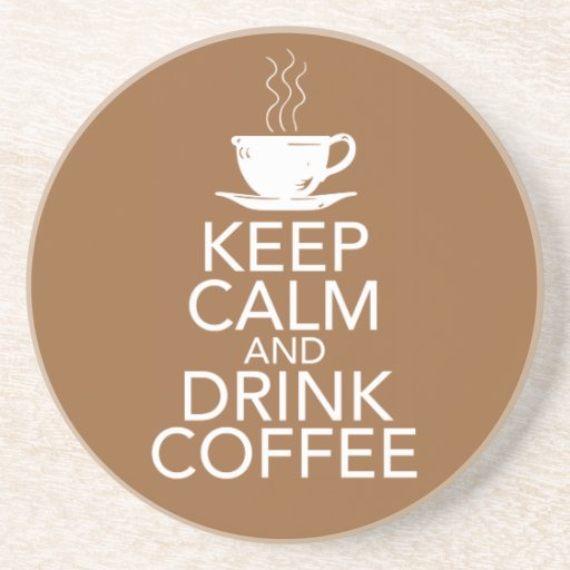 Keep calm and drink coffee coasters zazzle for Drink coaster ideas