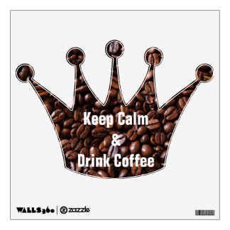 Keep Calm and Drink Coffee Crown Wall Decal